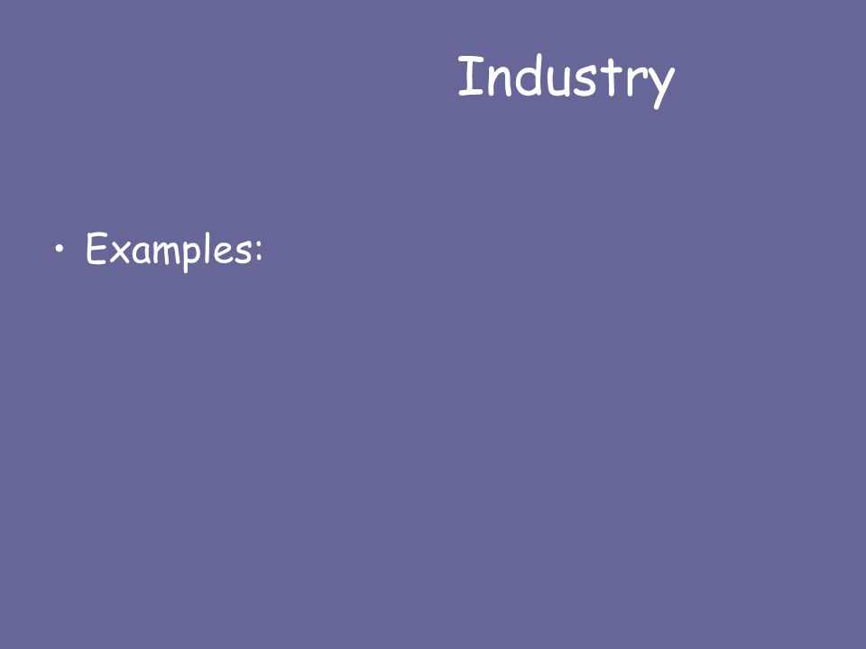 Industry Examples:
