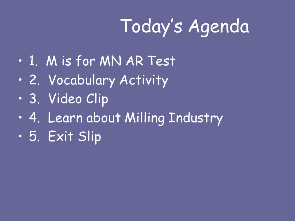 Today's Agenda 1. M is for MN AR Test 2. Vocabulary Activity 3.