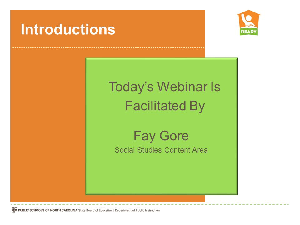 Introductions Today's Webinar Is Facilitated By Fay Gore Social Studies Content Area
