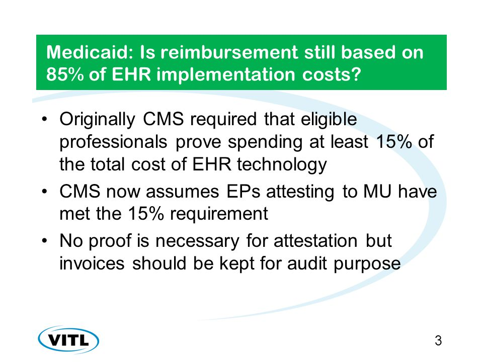 Medicaid: Is reimbursement still based on 85% of EHR implementation costs.