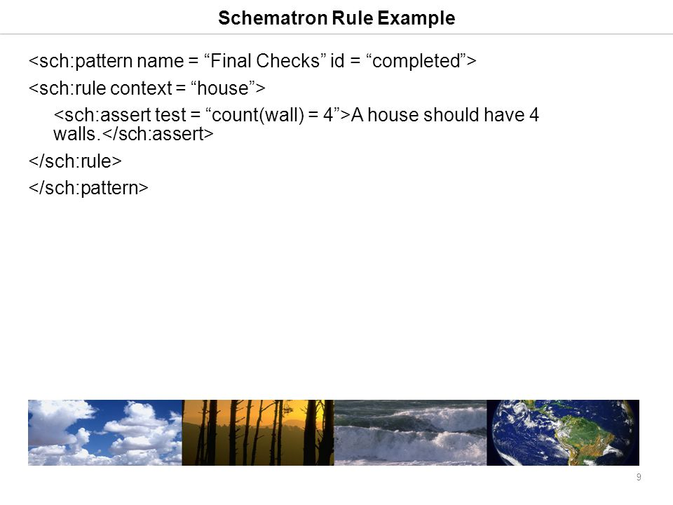 9 Schematron Rule Example A house should have 4 walls.