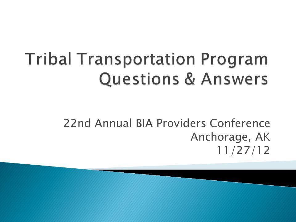 22nd Annual BIA Providers Conference Anchorage, AK 11/27/12