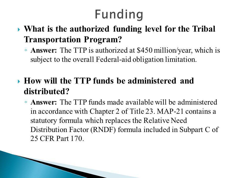  What is the authorized funding level for the Tribal Transportation Program.