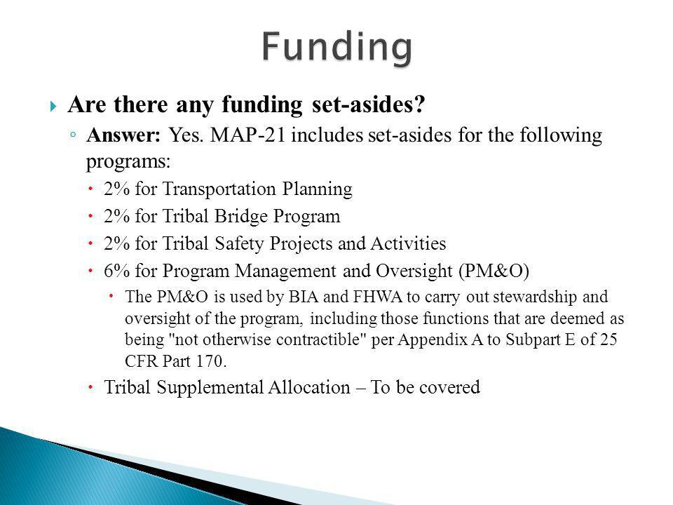  Are there any funding set-asides. ◦ Answer: Yes.