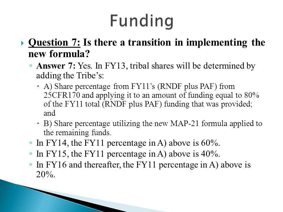  Question 7: Is there a transition in implementing the new formula.