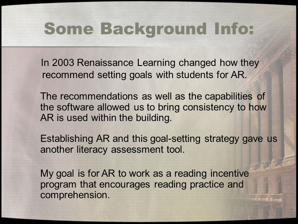 Some Background Info: In 2003 Renaissance Learning changed how they recommend setting goals with students for AR.