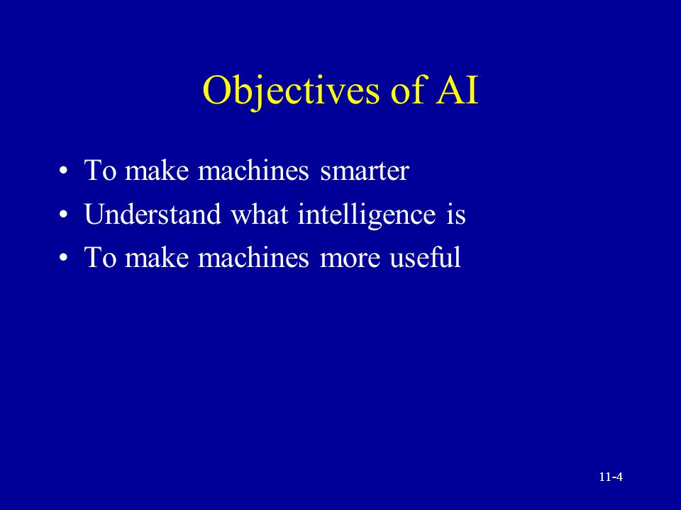 11-3 Artificial Intelligence and Intelligent Behavior Artificial intelligence (AI) is concerned with two basic ideas.