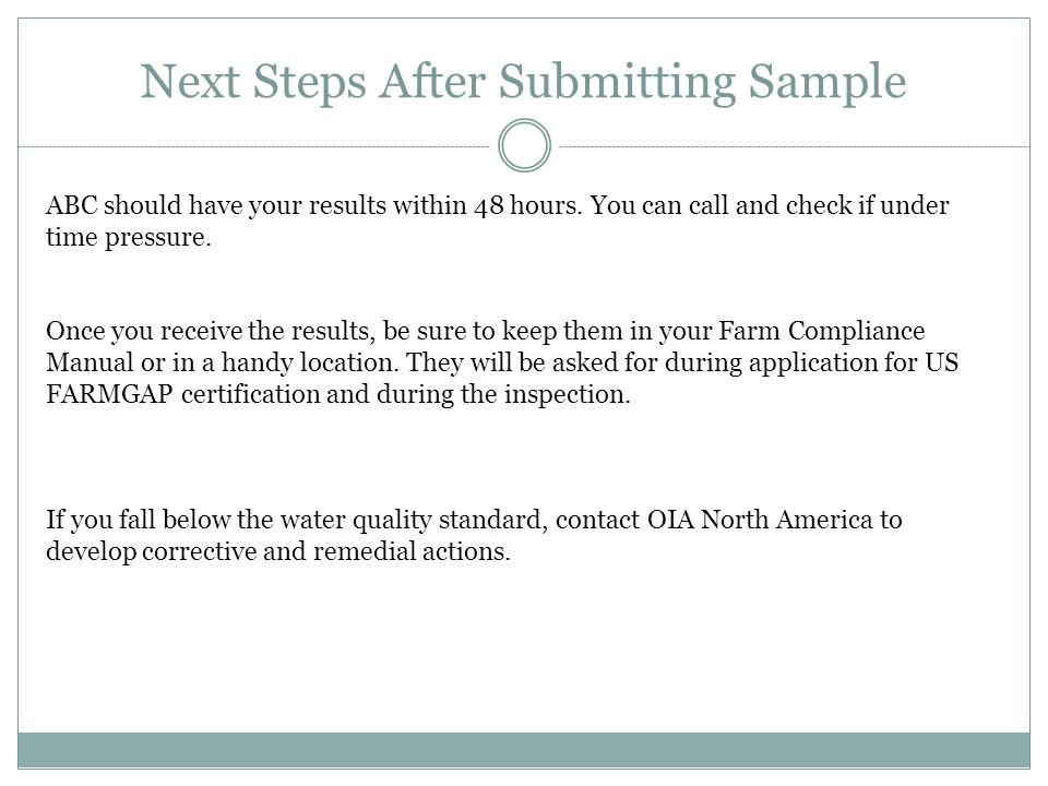 Next Steps After Submitting Sample ABC should have your results within 48 hours.