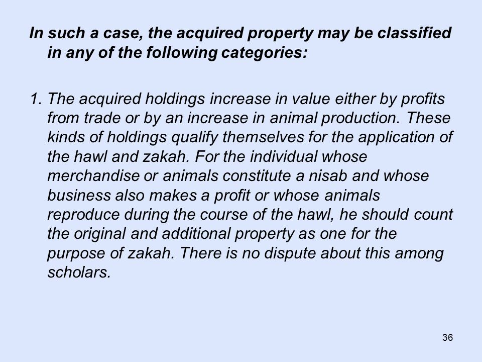 36 In such a case, the acquired property may be classified in any of the following categories: 1.