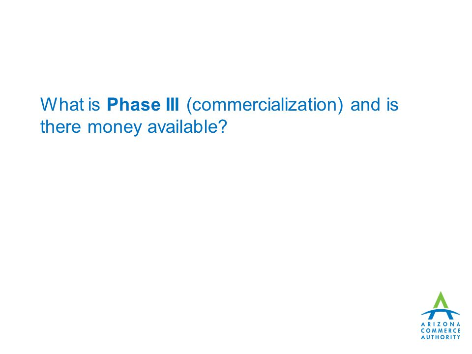What is Phase III (commercialization) and is there money available
