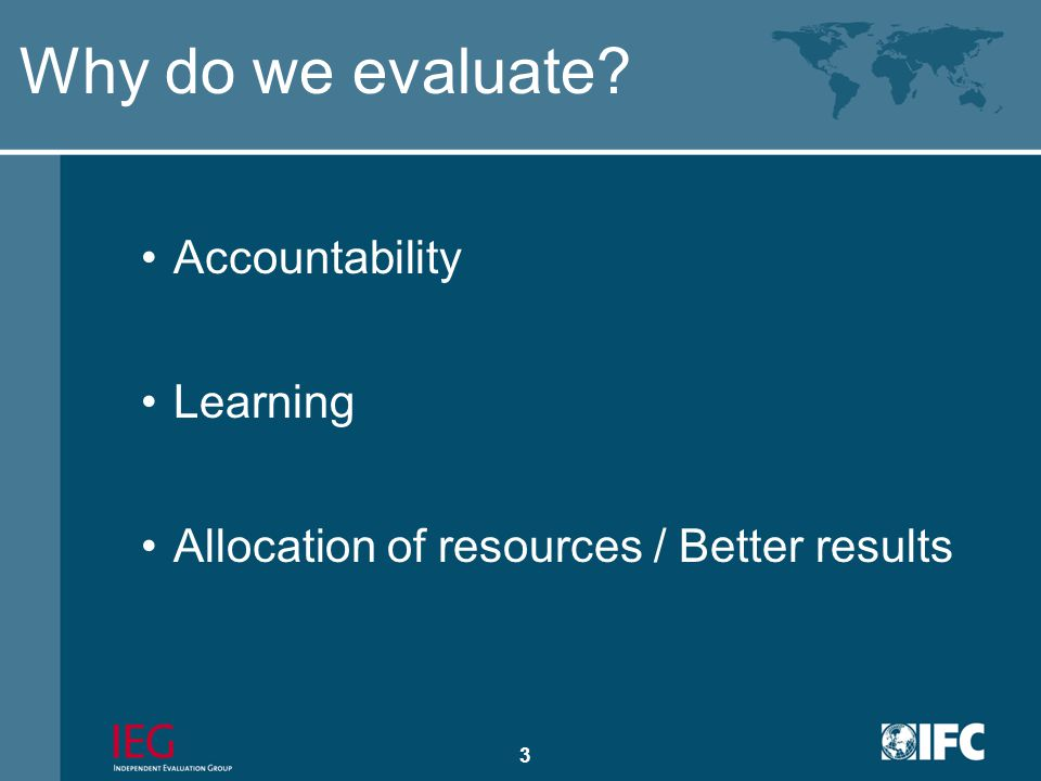 2 Constructing an Evaluation Framework Why do we evaluate