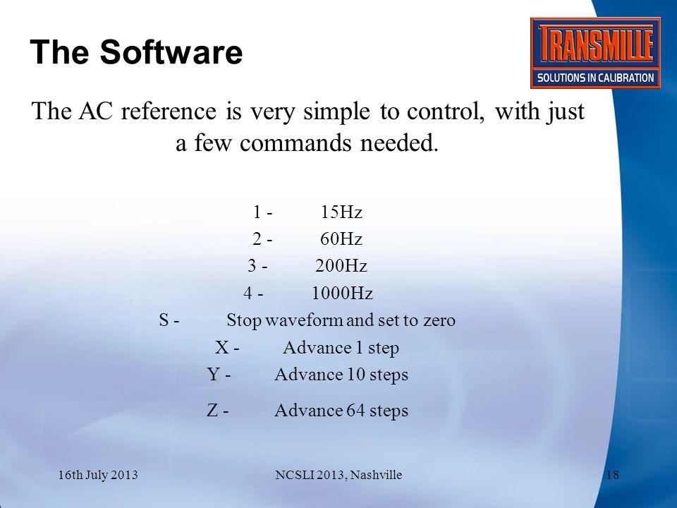 The Software The AC reference is very simple to control, with just a few commands needed.