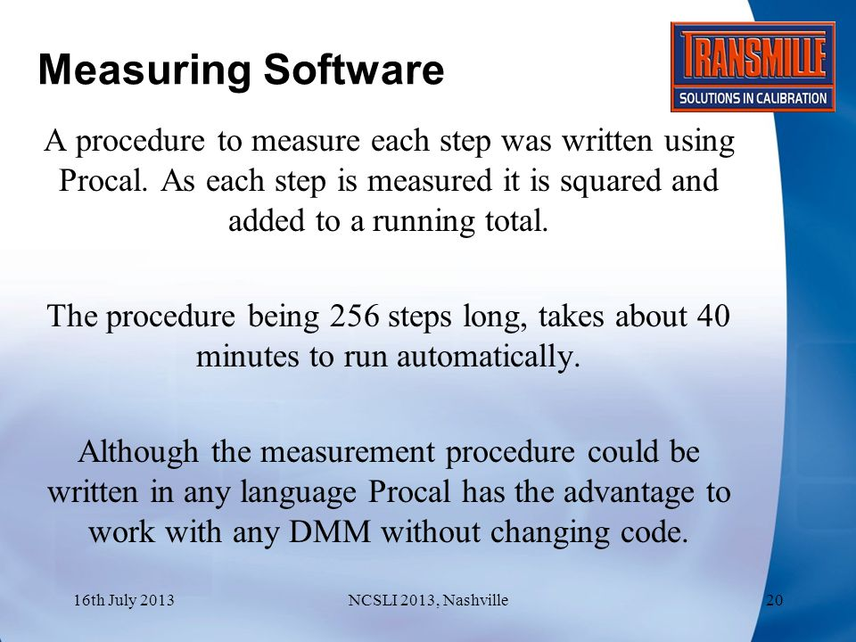 Measuring Software A procedure to measure each step was written using Procal.