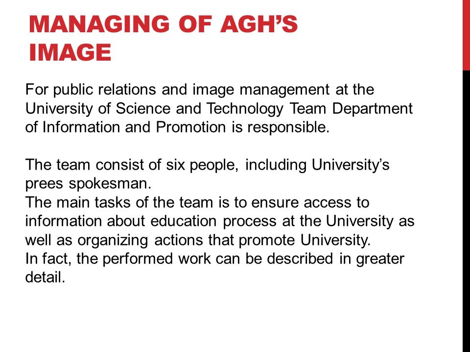 For public relations and image management at the University of Science and Technology Team Department of Information and Promotion is responsible.