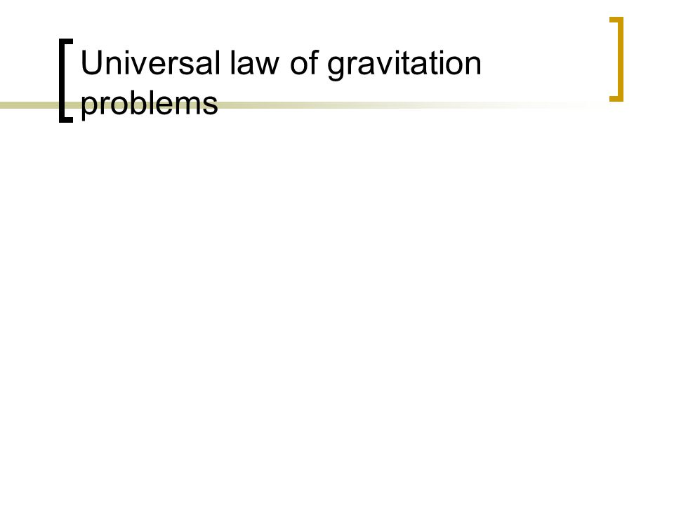 Universal law of gravitation problems
