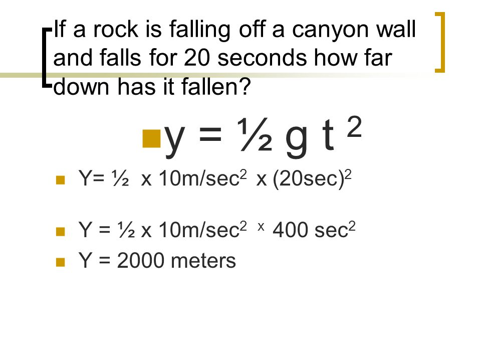 If a rock is falling off a canyon wall and falls for 20 seconds how far down has it fallen.