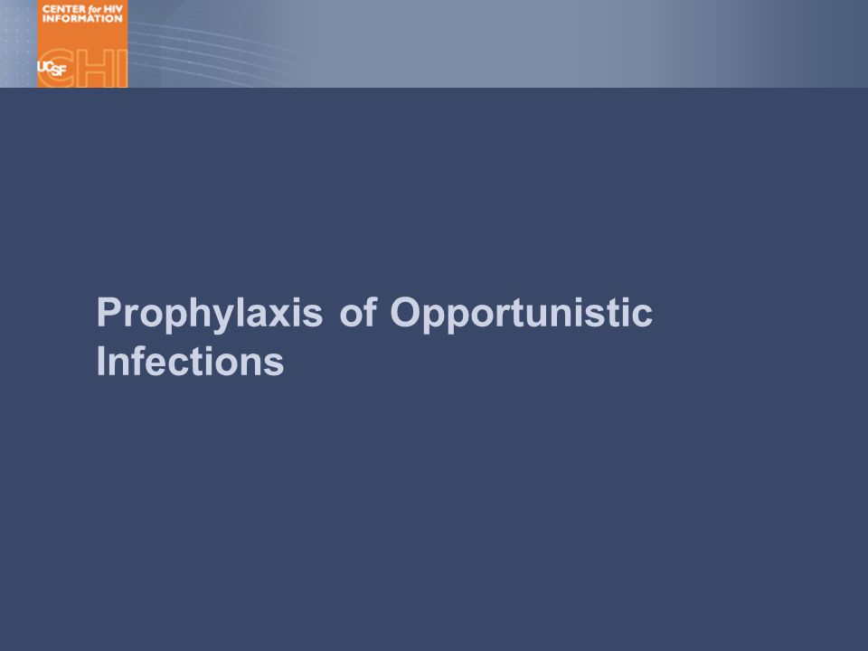 Prophylaxis of Opportunistic Infections
