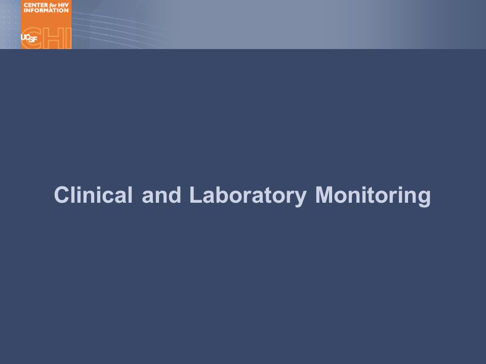 Clinical and Laboratory Monitoring