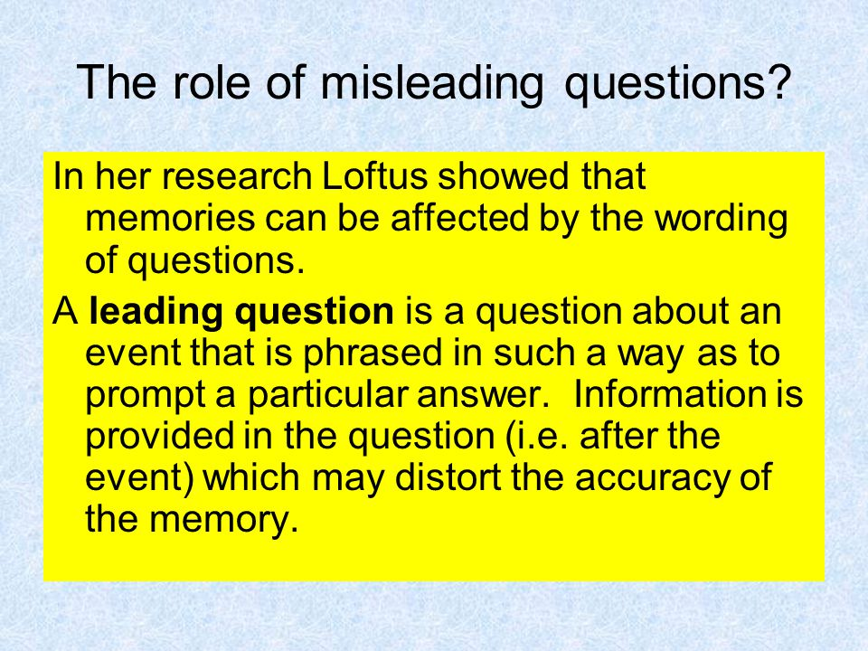 The role of misleading questions.