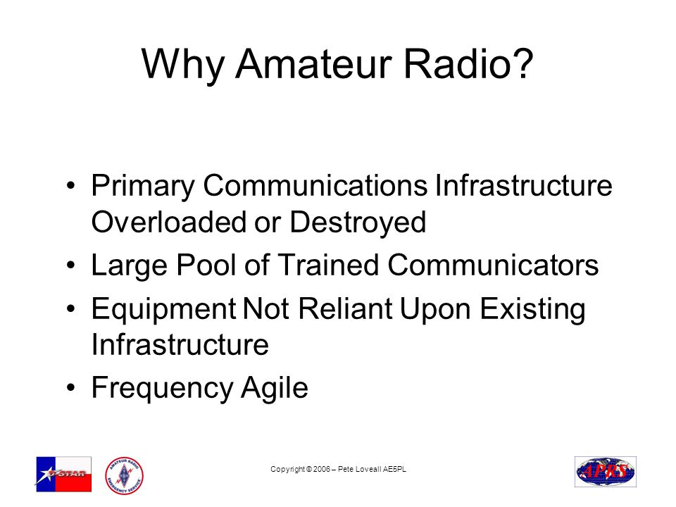 Copyright © 2006 – Pete Loveall AE5PL Why Amateur Radio.