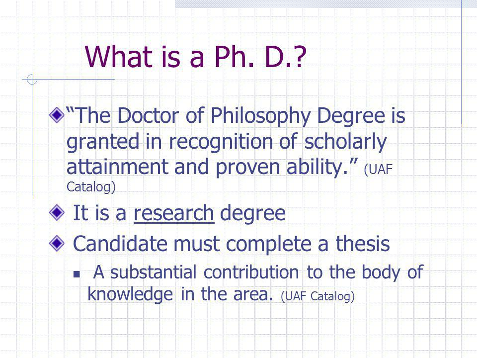 What is a Ph. D..