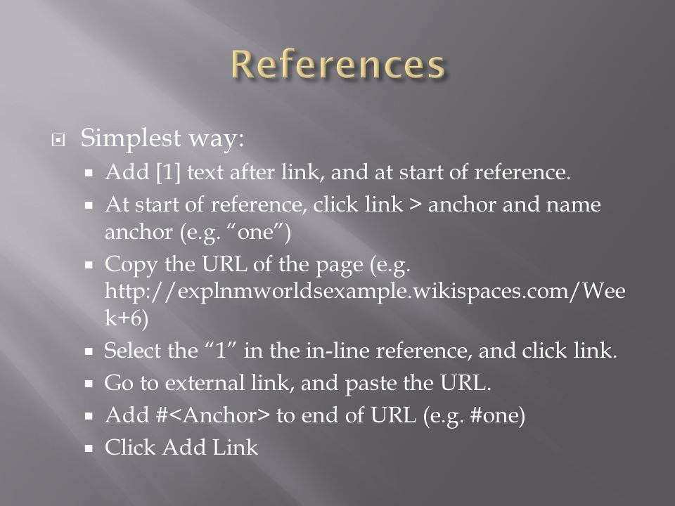  Simplest way:  Add [1] text after link, and at start of reference.