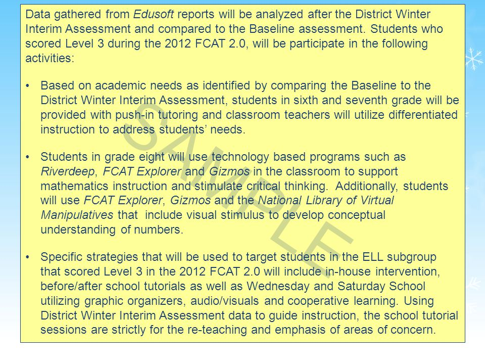 39 Data gathered from Edusoft reports will be analyzed after the District Winter Interim Assessment and compared to the Baseline assessment.