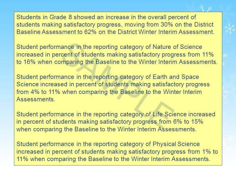59 Students in Grade 8 showed an increase in the overall percent of students making satisfactory progress, moving from 30% on the District Baseline Assessment to 62% on the District Winter Interim Assessment.