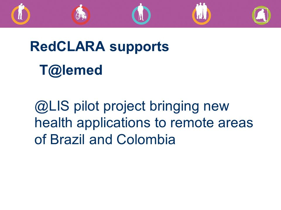 RedCLARA supports T@lemed @LIS pilot project bringing new health applications to remote areas of Brazil and Colombia