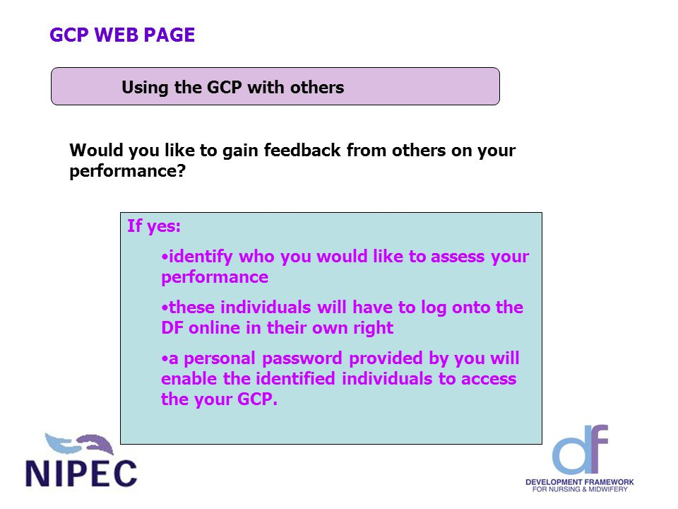 Using the GCP with others GCP WEB PAGE Would you like to gain feedback from others on your performance.