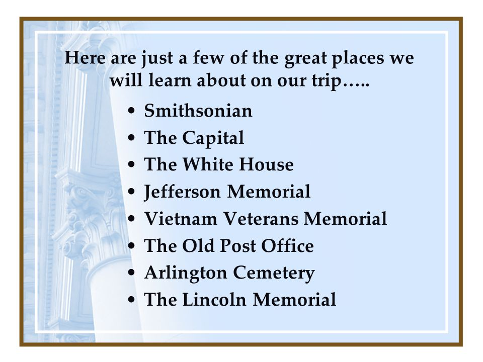 Here are just a few of the great places we will learn about on our trip…..