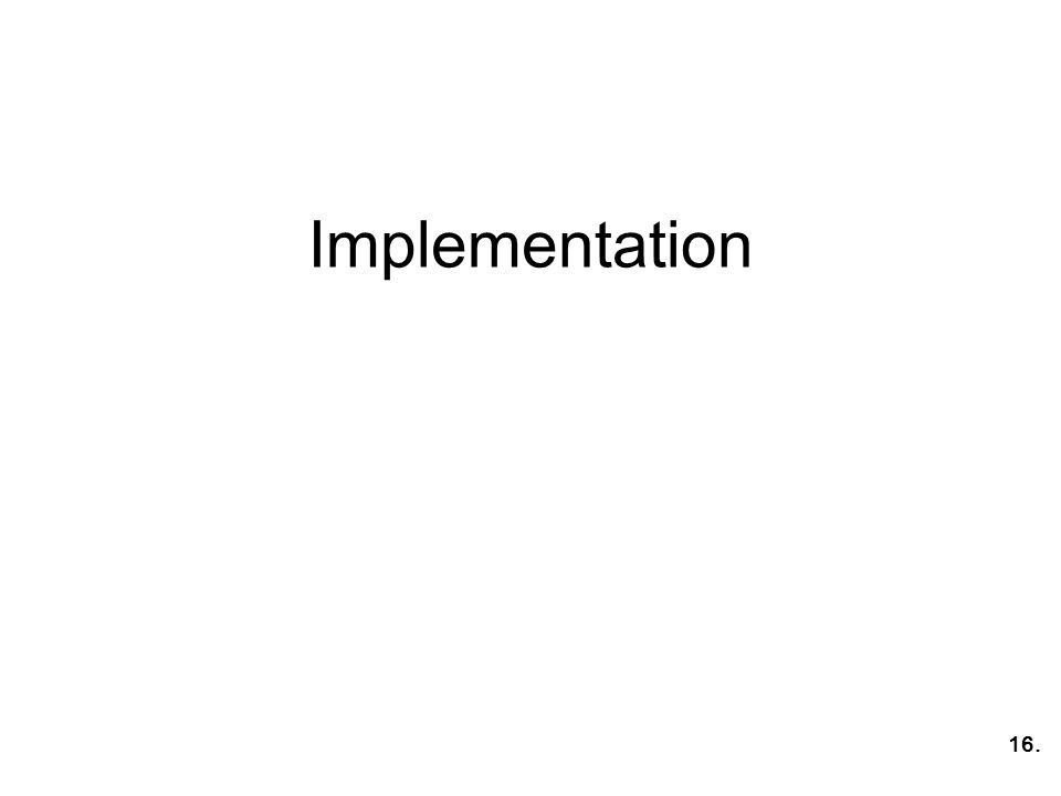 Implementation 16.