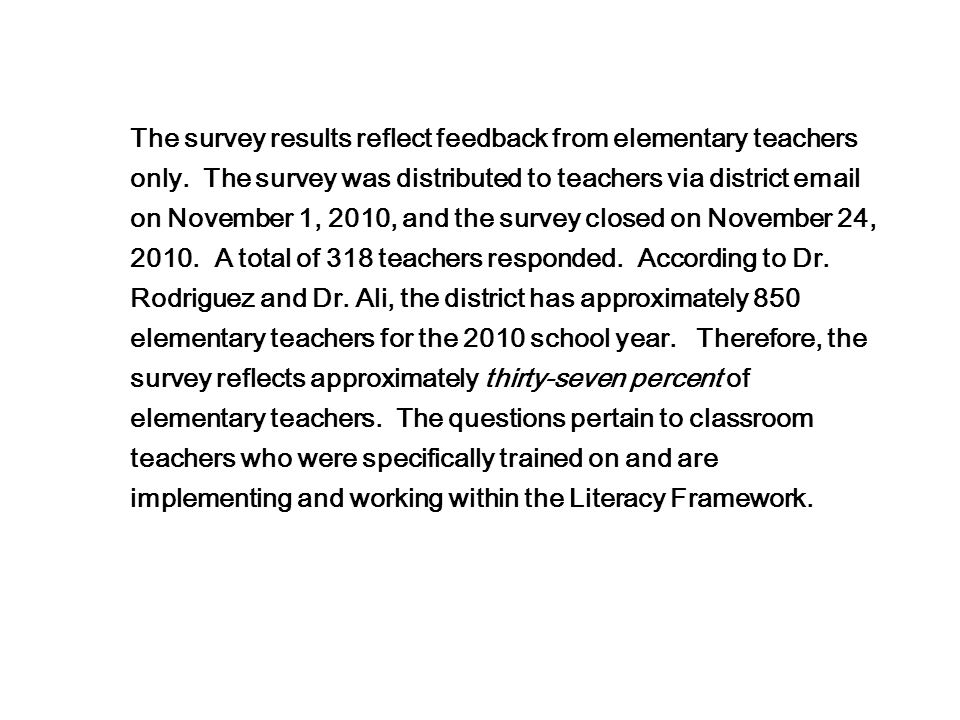 The survey results reflect feedback from elementary teachers only.