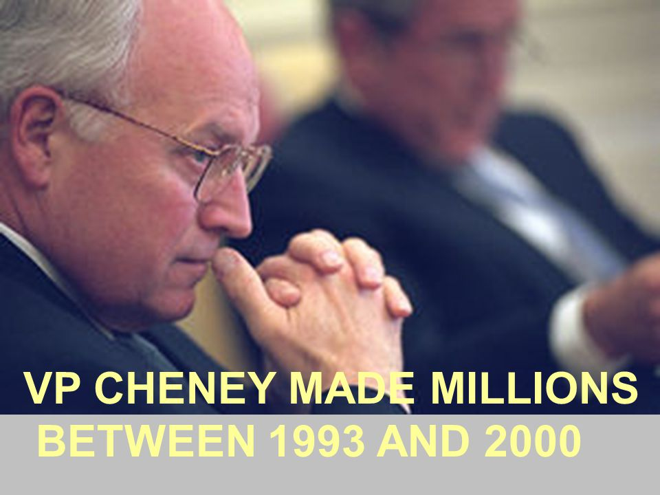 VP CHENEY MADE MILLIONS BETWEEN 1993 AND 2000