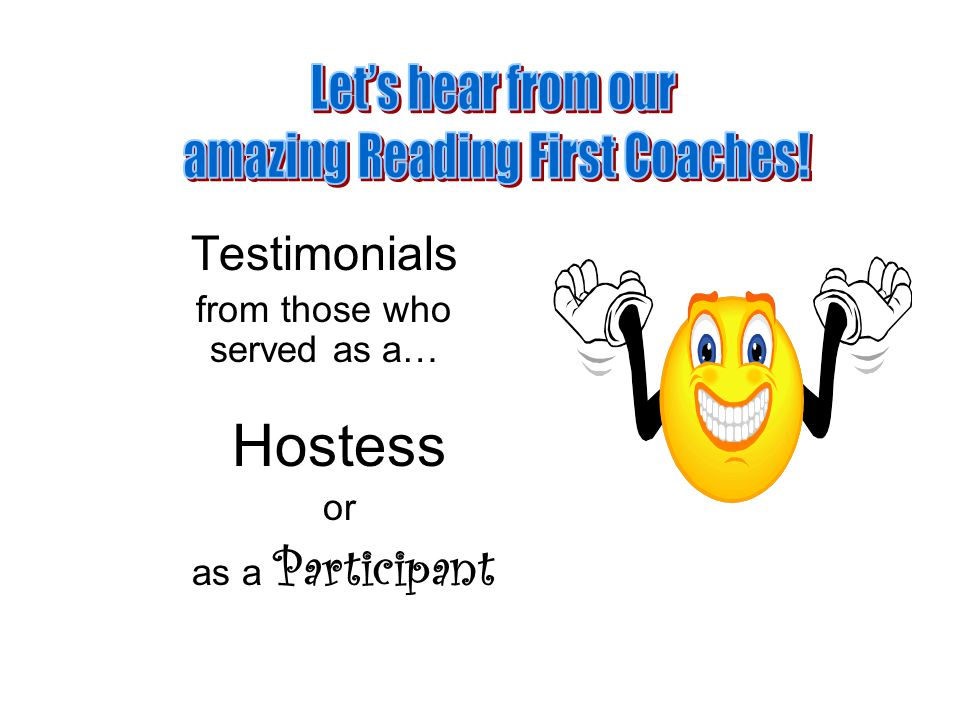Testimonials from those who served as a… Hostess or as a Participant