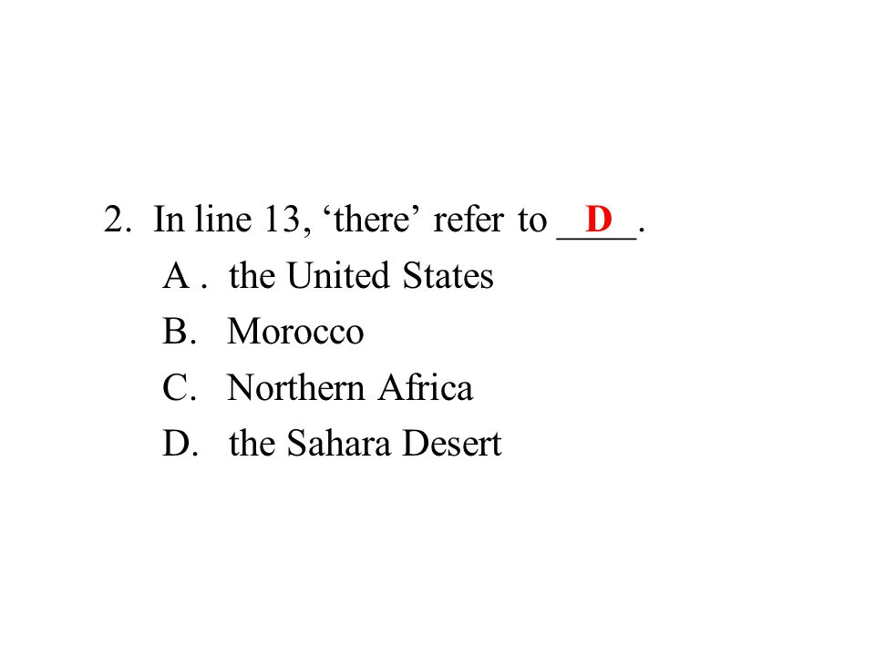 2. In line 13, 'there' refer to ____. A. the United States B.
