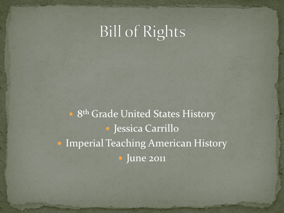 8 th Grade United States History Jessica Carrillo Imperial Teaching American History June 2011