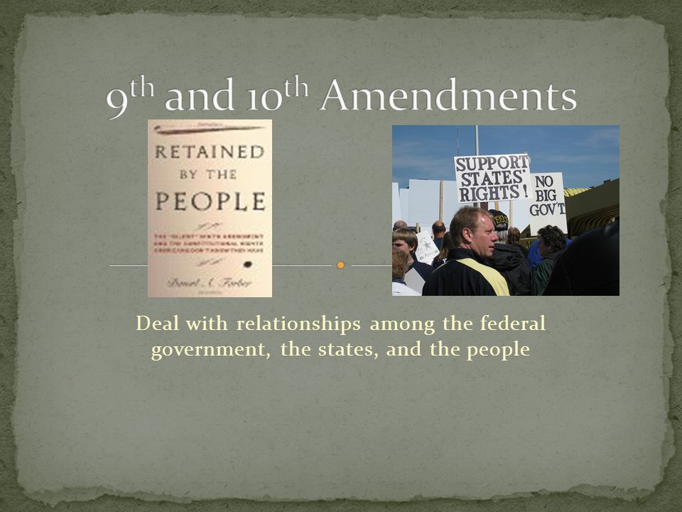 Deal with relationships among the federal government, the states, and the people
