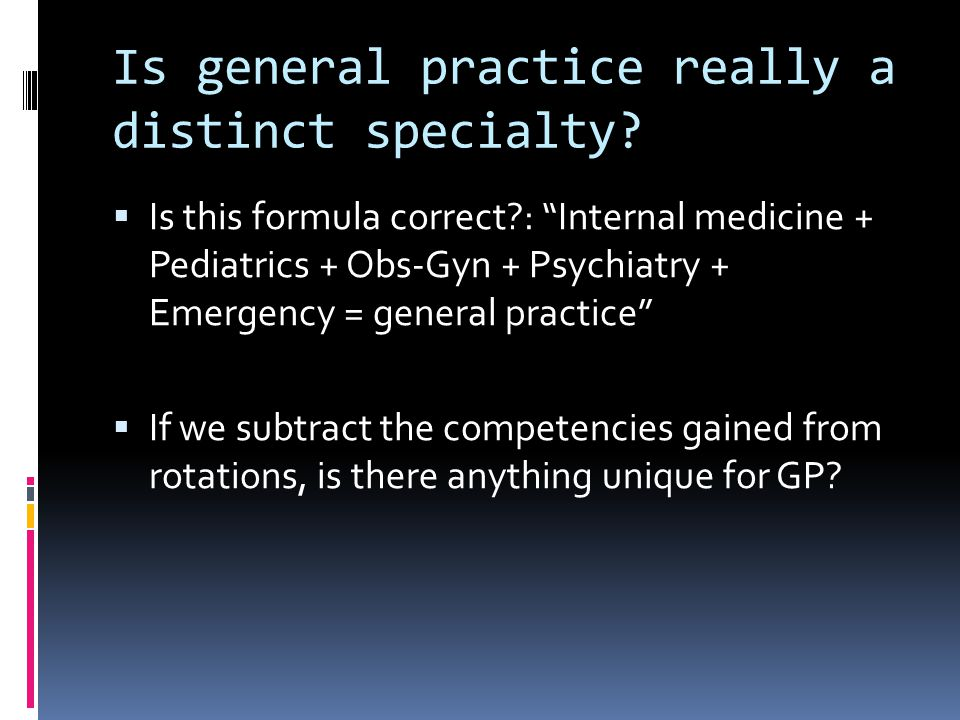 Is general practice really a distinct specialty.