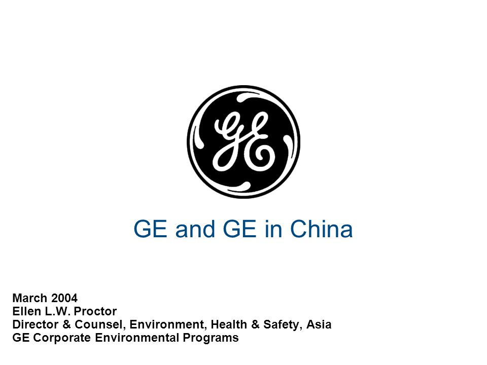 GE and GE in China March 2004 Ellen L.W.