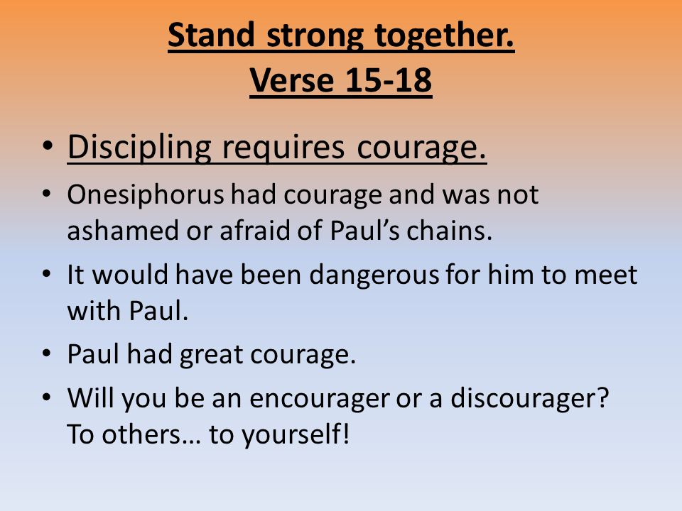 Stand strong together. Verse Discipling requires courage.