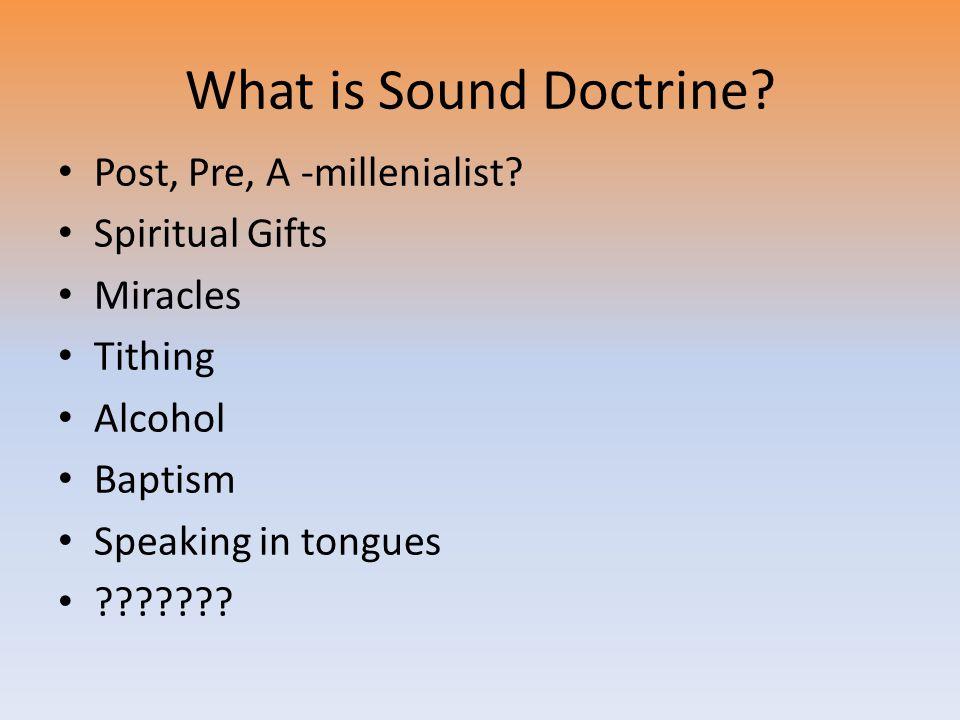 What is Sound Doctrine. Post, Pre, A -millenialist.