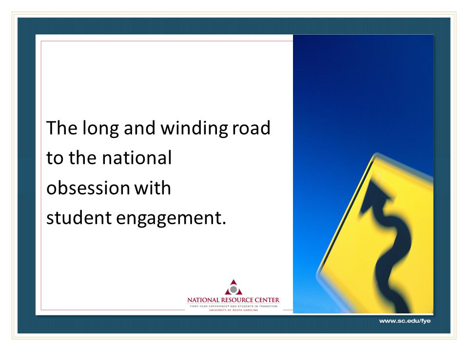 The long and winding road to the national obsession with student engagement.