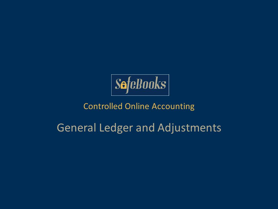 Controlled Online Accounting General Ledger and Adjustments