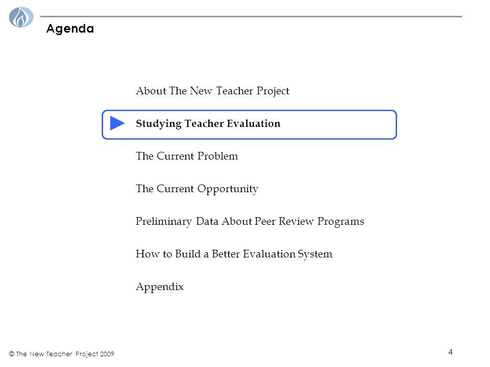 4 © The New Teacher Project 2009 Agenda About The New Teacher Project Studying Teacher Evaluation The Current Problem The Current Opportunity Preliminary Data About Peer Review Programs How to Build a Better Evaluation System Appendix