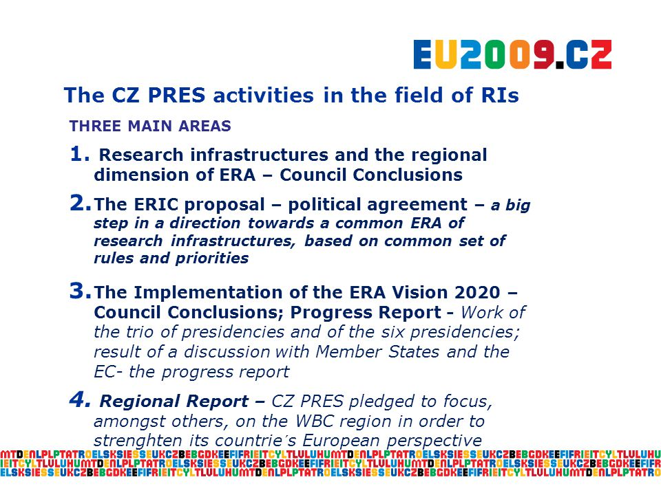 The CZ PRES activities in the field of RIs THREE MAIN AREAS 1.