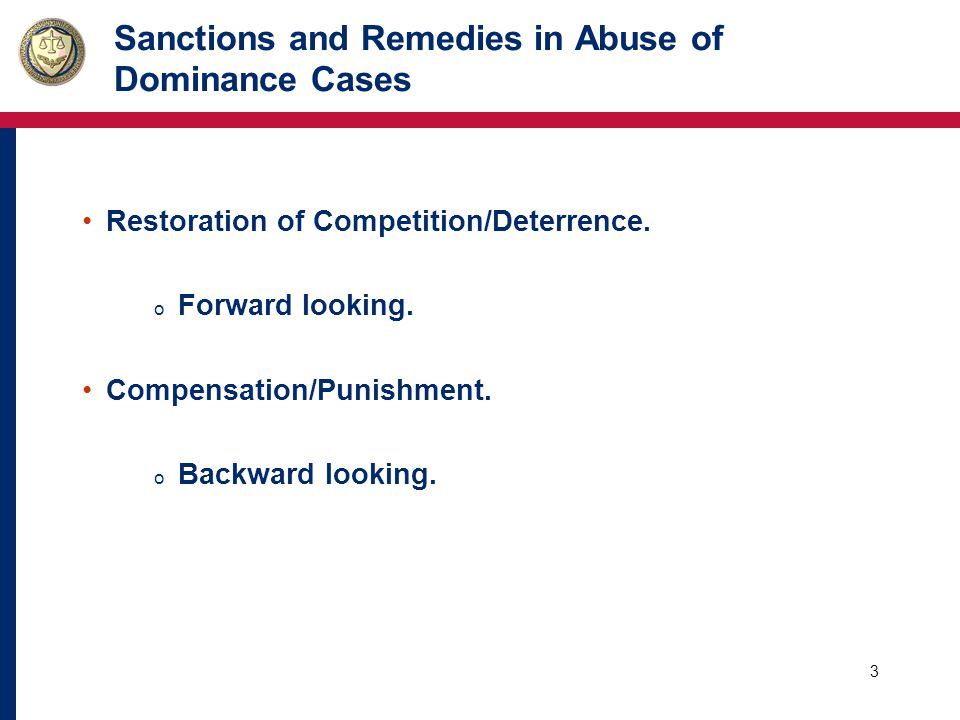 3 Sanctions and Remedies in Abuse of Dominance Cases Restoration of Competition/Deterrence.