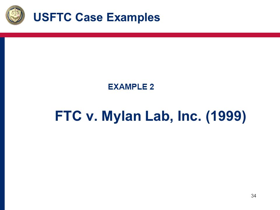 34 USFTC Case Examples EXAMPLE 2 FTC v. Mylan Lab, Inc. (1999)