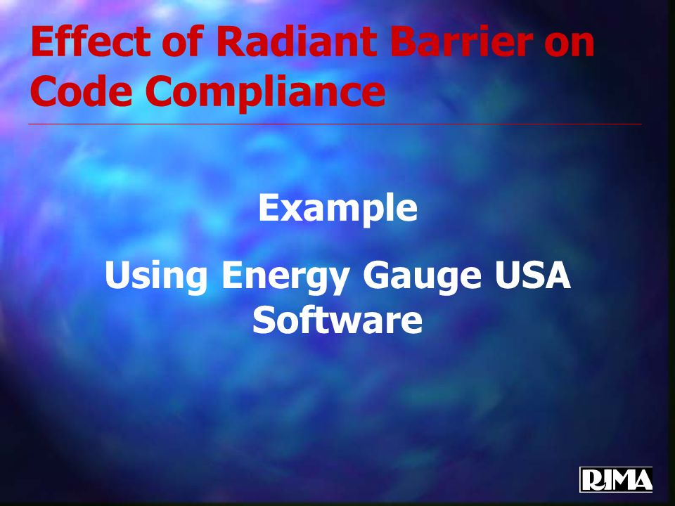 Effect of Radiant Barrier on Code Compliance Example Using Energy Gauge USA Software