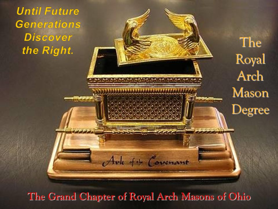The Grand Chapter of Royal Arch Masons of Ohio The Royal